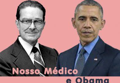Nosso médico e Obama